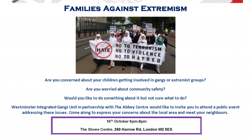 Families against Extremism event -16th October 6pm - 8pm @ The Stowe Centre, 260 Harrow Rd, London W2 5ES