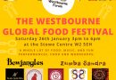 The Westbourne Global Food Festival • Westbourne Forum • Saturday 26th January 3pm to 6pm at the Stowe Centre W2 SEH • Free • A WHOLE LOT OF FOOD, MUSIC, AND FUN PERFORMANCES, FOOD AND WORKSHOPS: Bowjangles • Zumba Sandra • Nak-Shatra Dance & Events • Fliss Fame Academy • Henna • Facepainting • 88 Dragons Sushi & Dim Sum • Dhaba@49 The Taste of India • African DanceMosob The Soul of Eritrean Cuisine • Tsiakkos Greek Cypriot Food • Little Venice Fish Bar • Blue Nile Bakery COME & CELEBRATE THIS AREA'S AMAZING CULTURE WITH US! @westfestw2 www.westbourneforum.org.uk Help! 07867 803 081