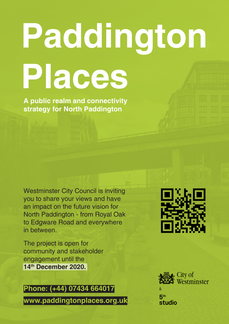 A public realm and connectivity strategy for North Paddington. Westminster City Council is inviting you to share your views and have an impact on the future vision for North Paddington. https://www.paddingtonplaces.org.uk/