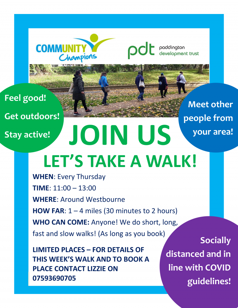 Join Us - Let's take a walk! WHEN: Every Thursday TIME: 11:00 – 13:00 WHERE: Around Westbourne HOW FAR: 1 – 4 miles (30 minutes to 2 hours) WHO CAN COME: Anyone! We do short, long, fast and slow walks! (As long as you book)