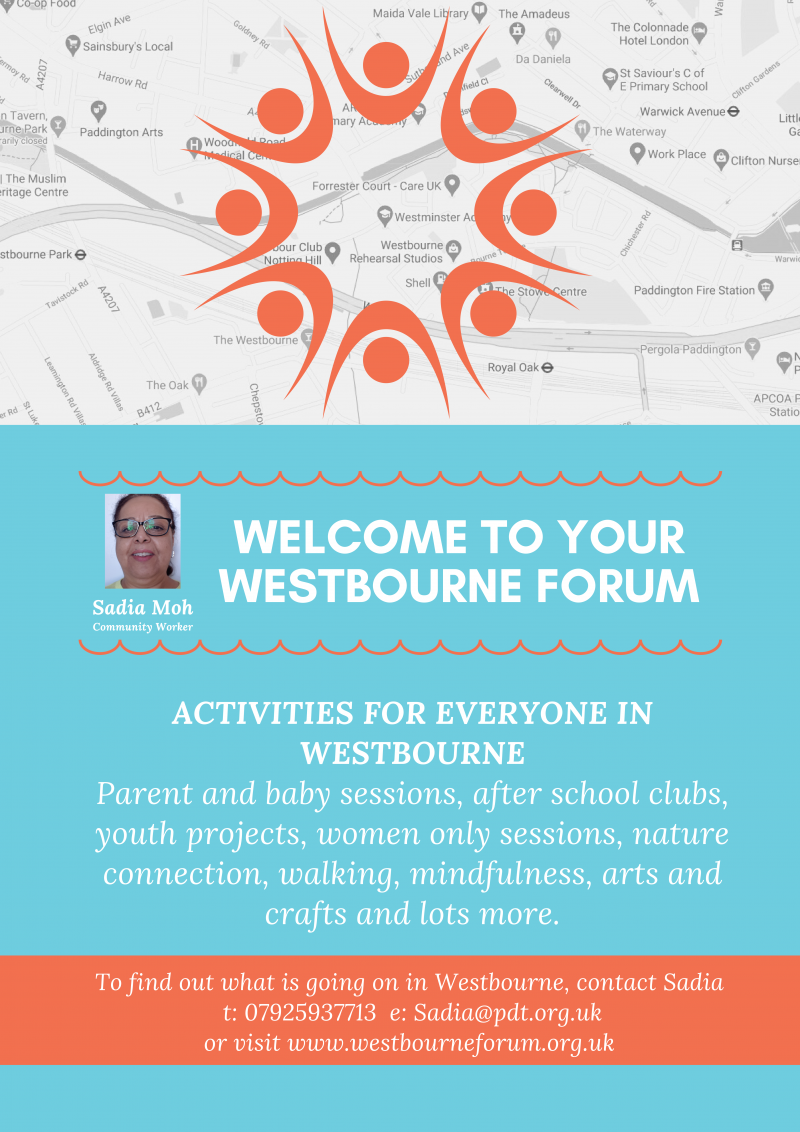 ACTIVITIES FOR EVERYONE IN WESTBOURNE Parent and baby sessions, after school clubs, youth projects, women only sessions, nature connection, walking, mindfulness, arts and crafts and lots more.
