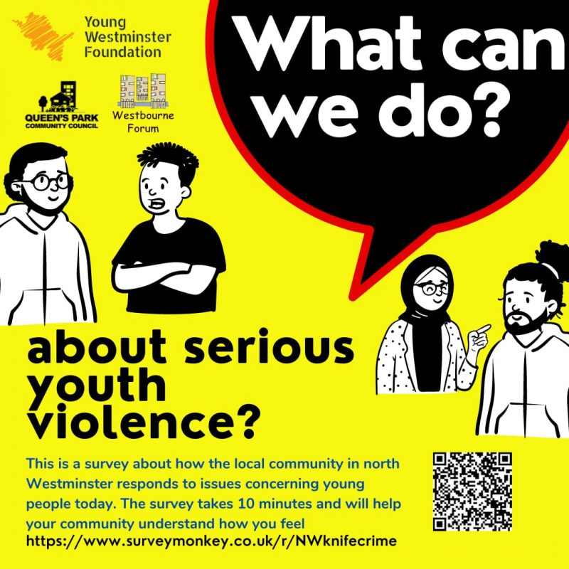 This is a survey about how the local community in north Westminster responds to issues concerning young people today. The survey takes 10 minutes and will help your community understand how you feel https://www.surveymonkey.co.uk/r/NWknifecrime